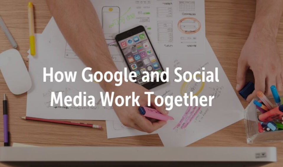 how google and social media work together cover photo